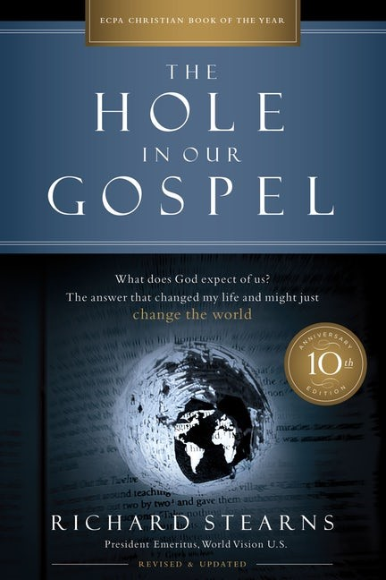 Hole in Our Gospel, The (10th Anniversary Edition) (Paperback)