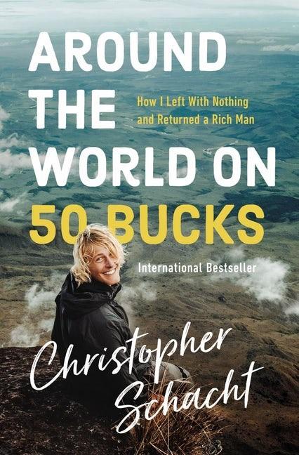 Around the World on 50 Bucks (Paperback)