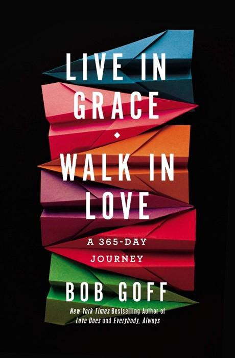 Live in Grace, Walk in Love (Hard Cover)
