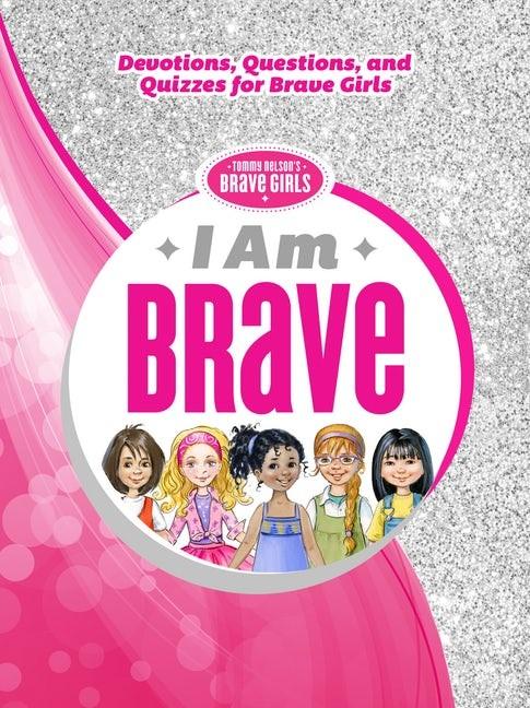 I Am Brave (Hard Cover)
