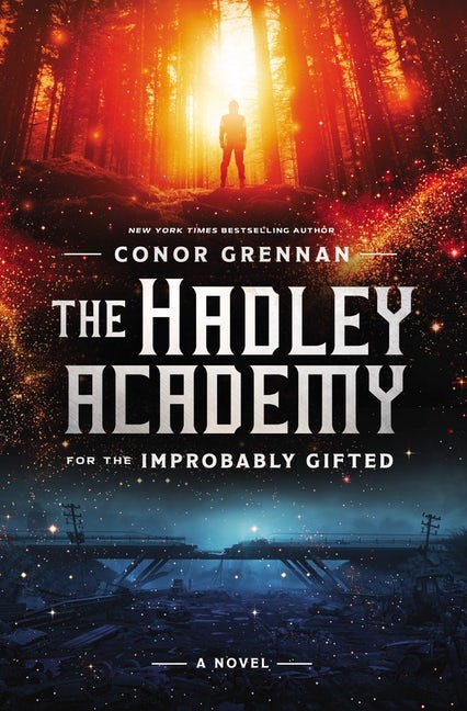 The Hadley Academy for the Improbably Gifted (Hard Cover)