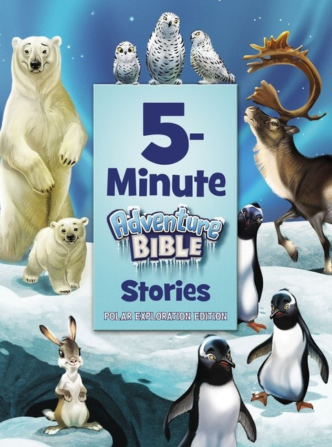 5-Minute Adventure Bible Stories, Polar Exploration Edition (Hard Cover)