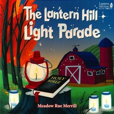 Lantern Hill Light Parade, The (Board Book) (Board Book)