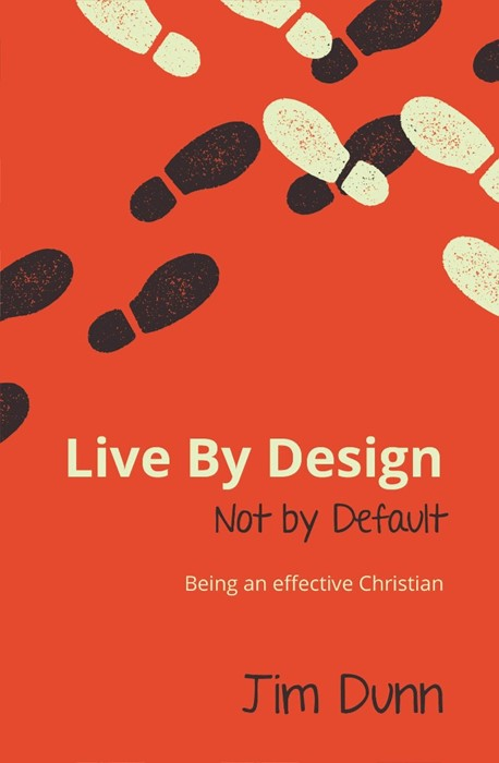 Live by Design, Not by Default (Paperback)