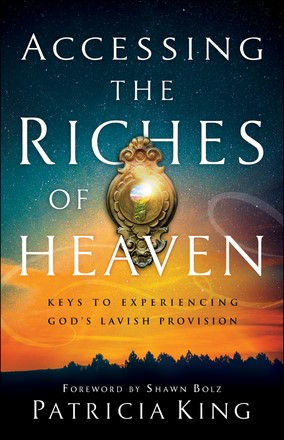Accessing the Riches of Heaven (Paperback)