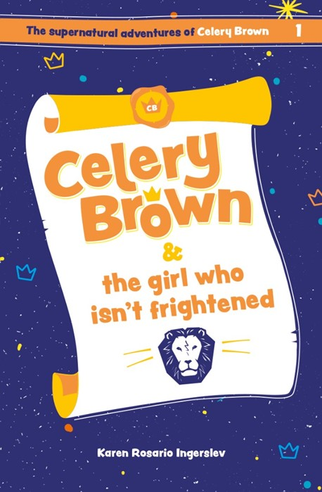 Celery Brown and the Girl who isn't Frightened (Paperback)