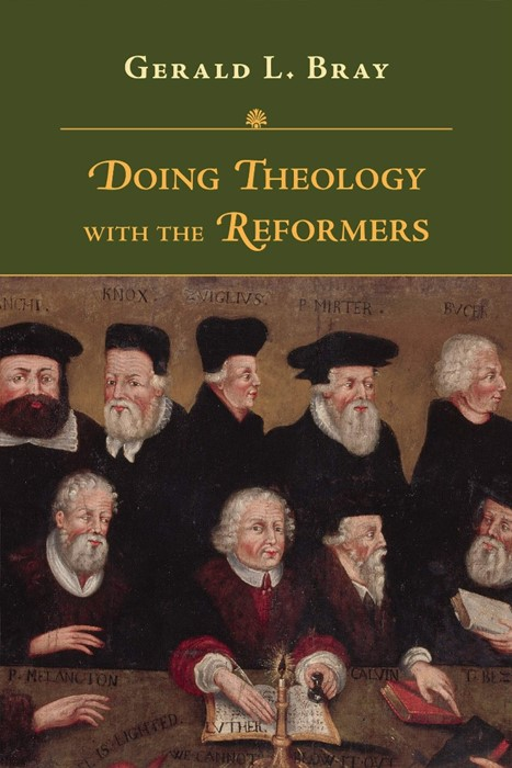 Doing Theology with the Reformers (Paperback)