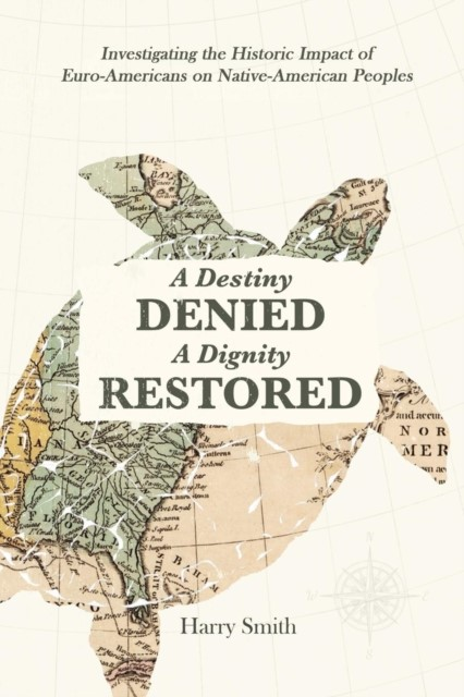 Destiny Denied A Dignity Restored, A (Paperback)