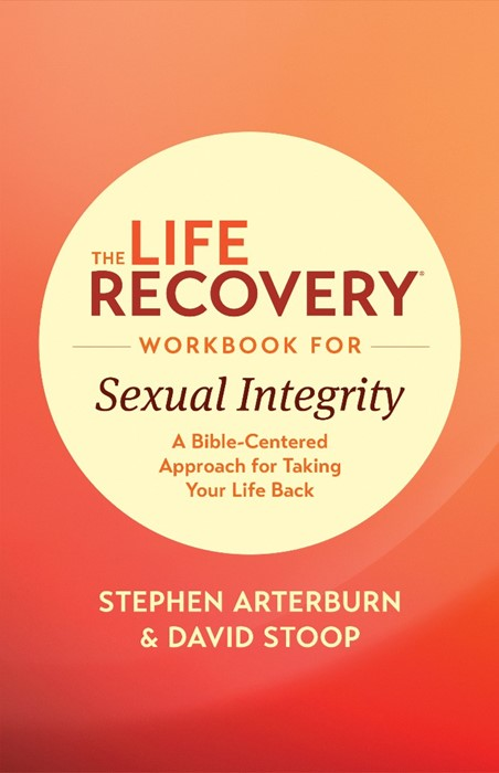 The Life Recovery Workbook for Sexual Integrity (Paperback)