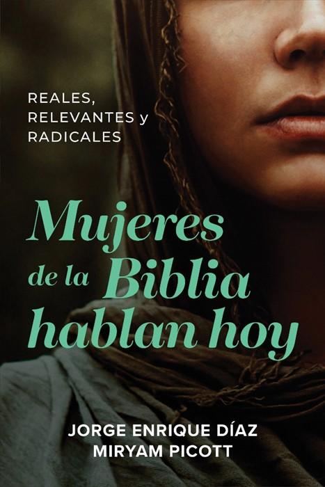 Mujeres de la Biblia hablan hoy (Paperback)