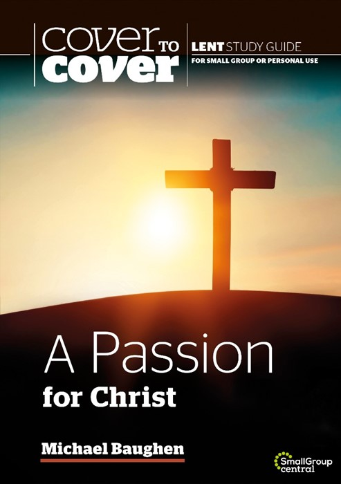 Cover to Cover Lent: Passion for Christ, A (Paperback)