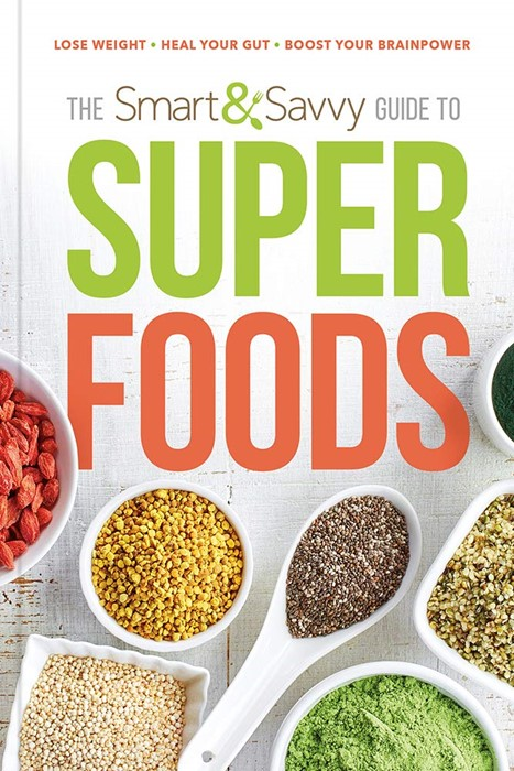The Smart and Savvy Guide to Superfoods (Paperback)