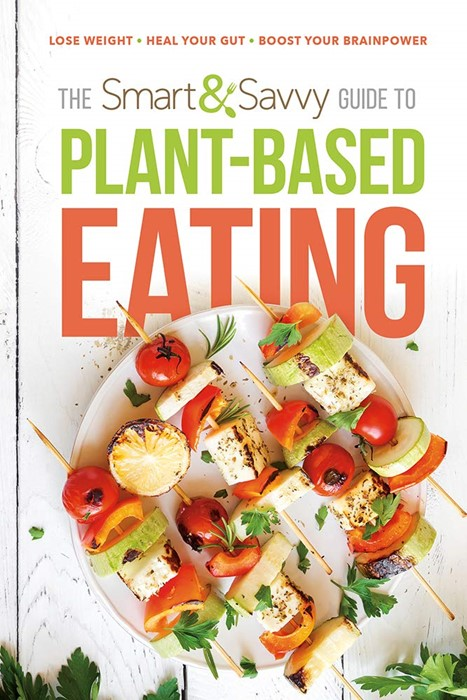 The Smart and Savvy Guide to Plant-Based Eating (Paperback)