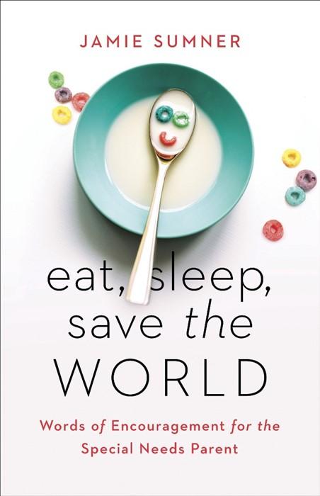 Eat, Sleep, Save the World (Paperback)
