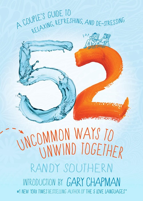 52 Uncommon Ways to Unwind Together (Paperback)