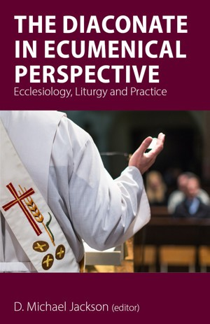 The Diaconate in Ecumenical Perspective (Paperback)