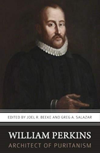 William Perkins, Architect of Puritanism (Paperback)