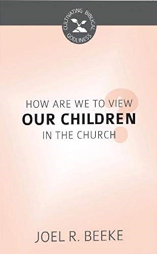 How are We to View Our Children in the Church? (Pamphlet)
