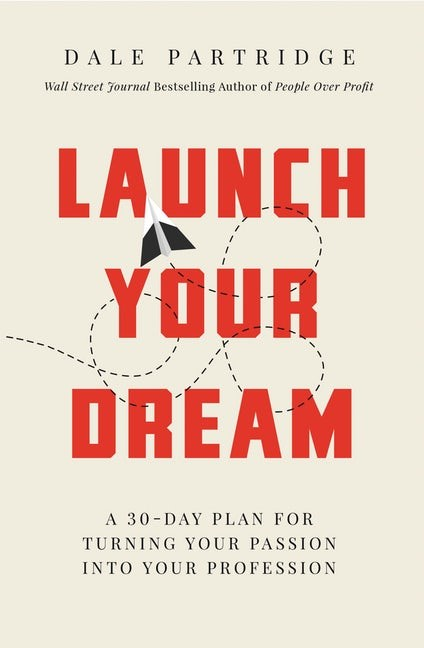 Launch Your Dream (Paperback)