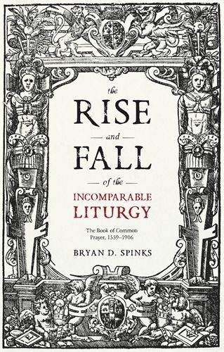 The Rise and Fall of the Incomparable Liturgy (Paperback)