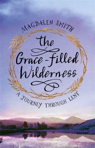 The Grace-filled Wilderness (Paperback)