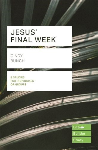 LifeBuilder: Jesus' Final Week (Paperback)