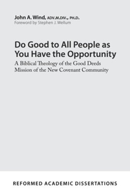 Do Good to All People as You Have the Opportunity (Paperback)