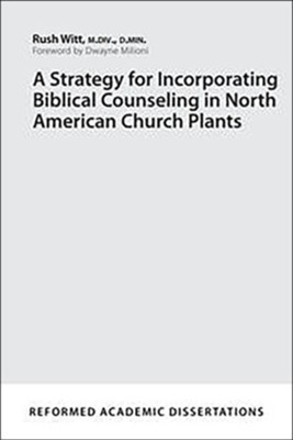 Strategy for Incorporating Biblical Counseling, A (Paperback)