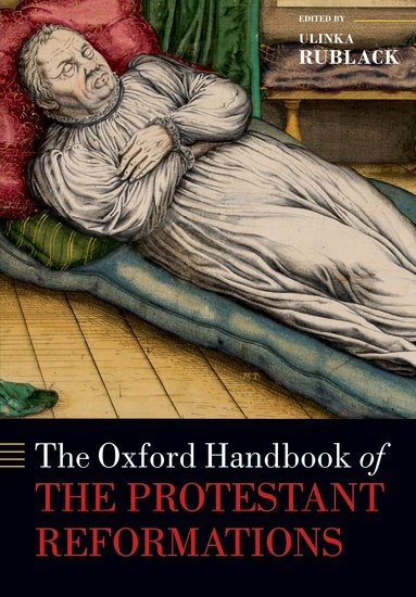 The Oxford Handbook of the Protestant Reformations (Paperback)
