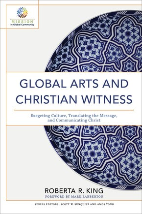 Global Arts and Christian Witness (Paperback)