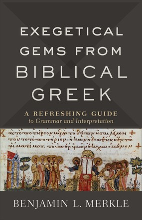 Exegetical Gems from Biblical Greek (Paperback)
