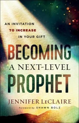 Becoming a Next-Level Prophet (Paperback)