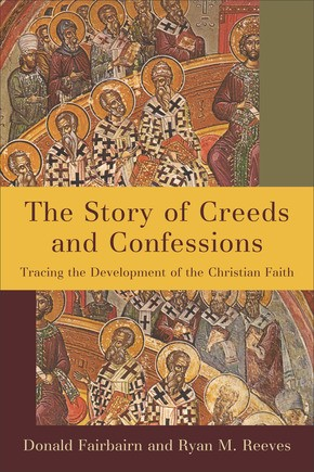 The Story of Creeds and Confessions (Paperback)