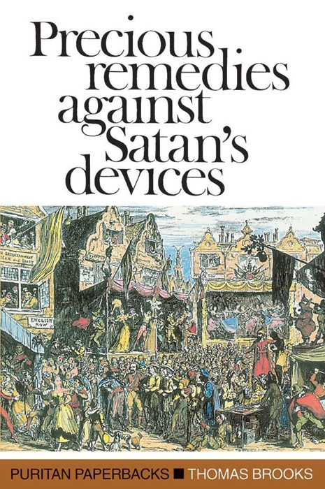 Precious Remedies Against Satan's Devices (Paperback)