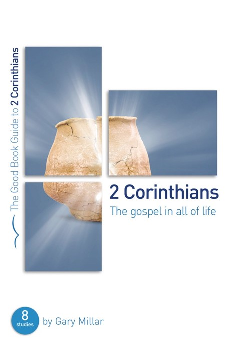2 Corinthians: The Gospel in all of Life (Paperback)