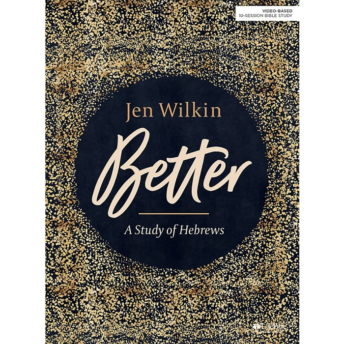 Better: A Study of Hebrews Bible Study Guide