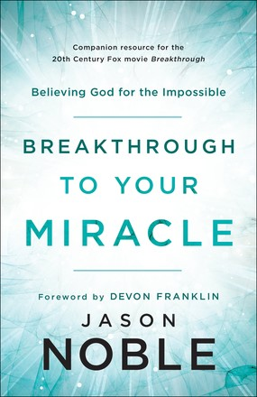 Breakthrough to Your Miracle (Paperback)