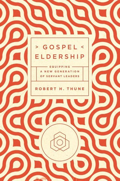 Gospel Eldership (Paperback)