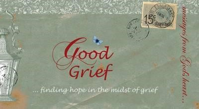Messages from God's Heart... Good Grief (Paperback)