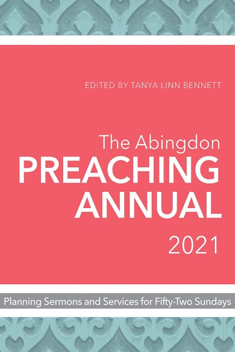 The Abingdon Preaching Annual 2021 (Paperback)