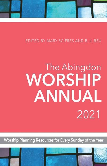 The Abingdon Worship Annual 2021 (Paperback)