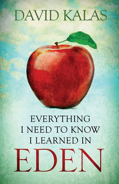 Everything I Need to Know I Learned in Eden (Paperback)