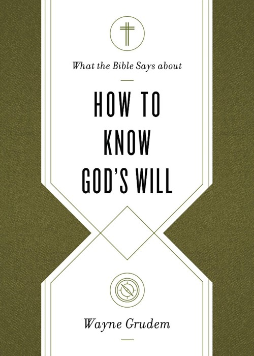 What the Bible Says about How to Know God's Will (Paperback)