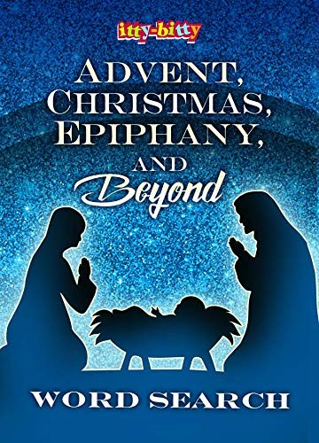Itty Bitty Advent, Christmas, Epiphany and Beyond (Paperback)