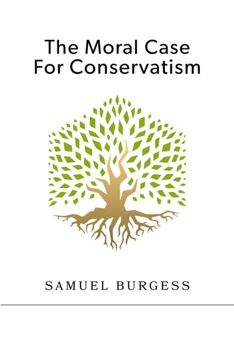 The Moral Case for Conservatism (Paperback)