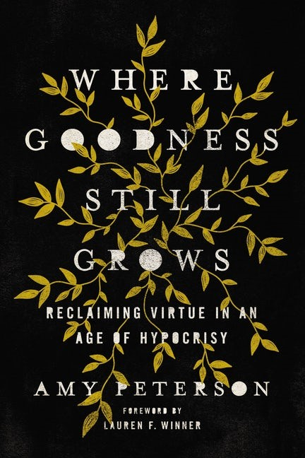 Where Goodness Still Grows (Hard Cover)