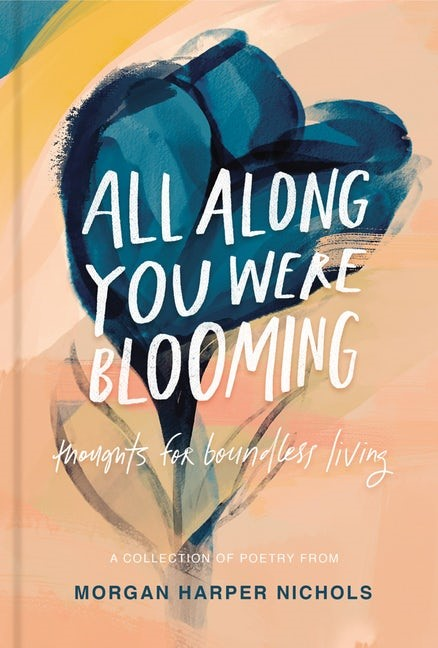 All Along You Were Blooming (Hard Cover)