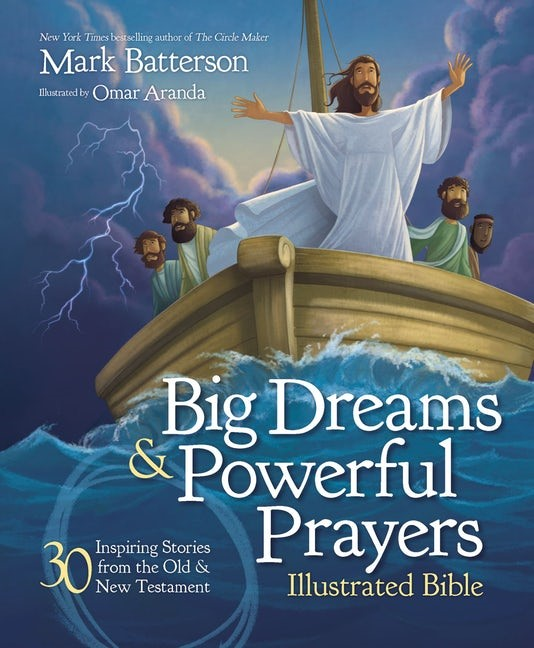 Big Dreams and Powerful Prayers Illustrated Bible (Hard Cover)