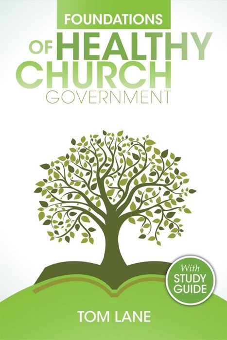 Foundations of Healthy Church Government (Paperback)