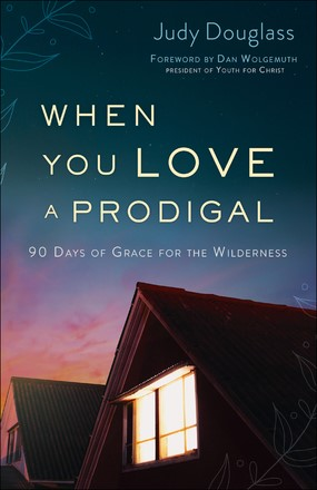 When You Love a Prodigal (Paperback)